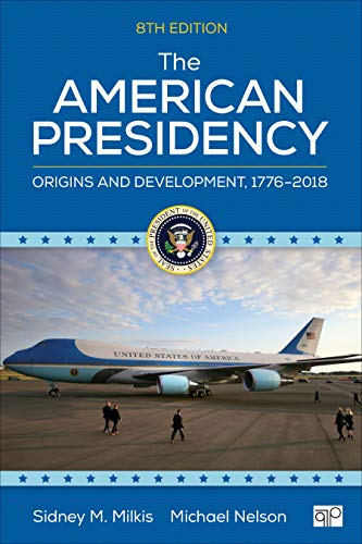 American Presidency Origins and Development, 1776-2018 8th 2020 (Revised) 9781544323121 Front Cover