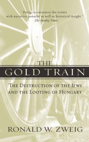 Gold Train The Destruction of the Jews and the Looting of Hungary N/A 9780060935122 Front Cover