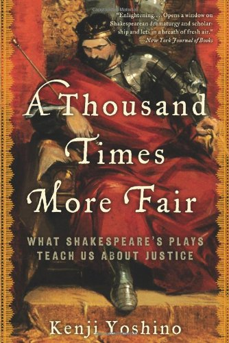 Thousand Times More Fair What Shakespeare's Plays Teach Us about Justice N/A edition cover