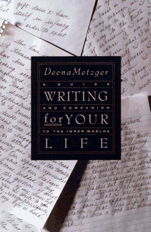 Writing for Your Life A Guide and Companion to the Inner Worlds  1992 edition cover