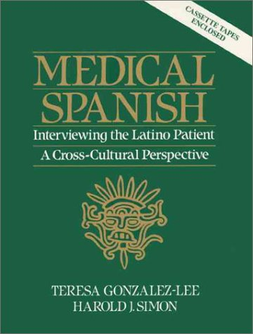 Medical Spanish Interviewing the Latino Patient - A Cross Cultural Perspective  1990 edition cover