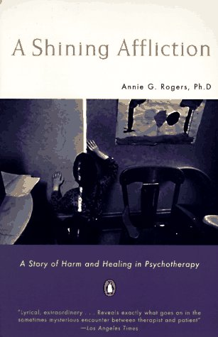 Shining Affliction A Story of Harm and Healing in Psychotherapy N/A edition cover