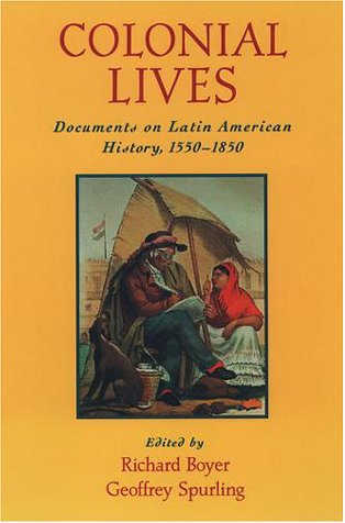Colonial Lives Documents on Latin American History, 1550-1850  2000 edition cover