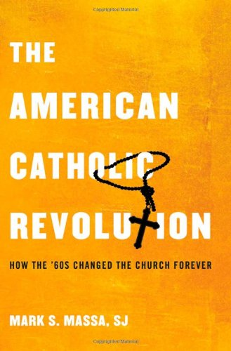 American Catholic Revolution How the Sixties Changed the Church Forever  2010 edition cover