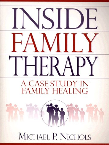 Inside Family Therapy A Case Study in Family Healing  1999 (Annual) edition cover
