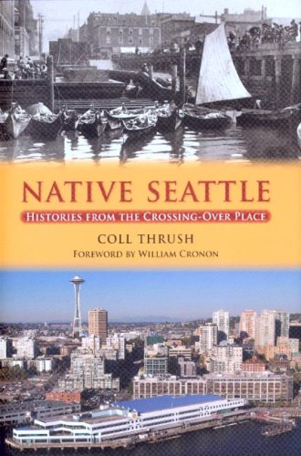 Native Seattle Histories from the Crossing-Over Place  2008 edition cover