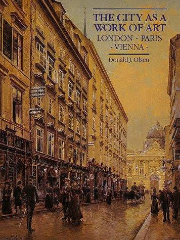 City As a Work of Art London, Paris, Vienna  1986 (Reprint) 9780300042122 Front Cover