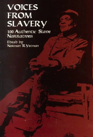 Voices from Slavery 100 Authentic Slave Narratives  2000 edition cover