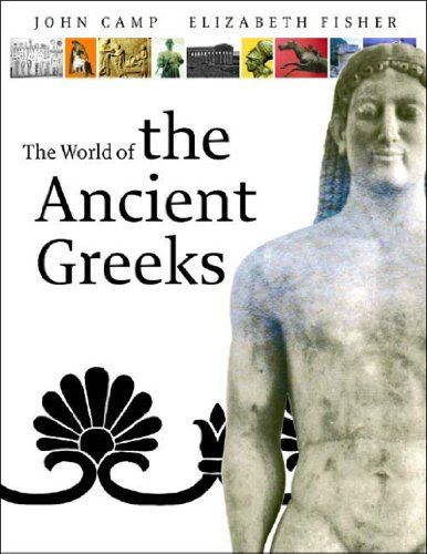 Exploring the World of the Ancient Greeks   2002 9780500051122 Front Cover