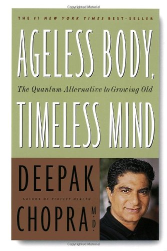 Ageless Body, Timeless Mind The Quantum Alternative to Growing Old N/A edition cover