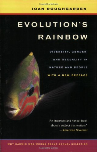 Evolution's Rainbow Diversity, Gender, and Sexuality in Nature and People 2nd 2009 edition cover