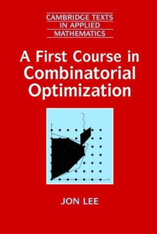 First Course in Combinatorial Optimization   2004 edition cover