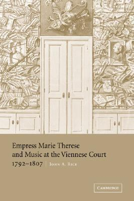Empress Marie Therese and Music at the Viennese Court, 1792-1807   2003 9780521825122 Front Cover
