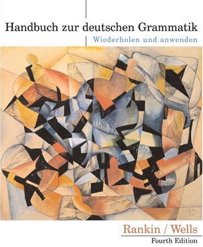 Handbuch Zur Deutschen Grammatik Wiederholen und Anwenden 4th 2004 9780618338122 Front Cover