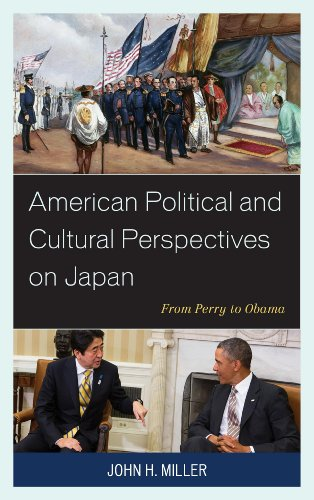 American Political and Cultural Perspectives on Japan From Perry to Obama  2014 edition cover