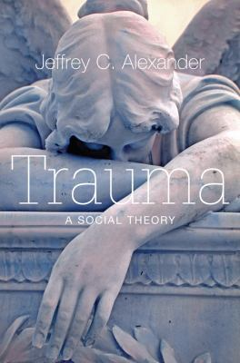 Trauma A Social Theory  2012 edition cover