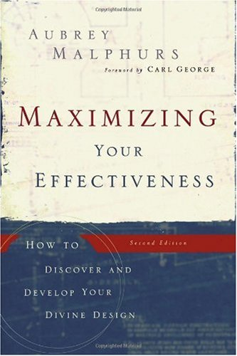 Maximizing Your Effectiveness How to Discover and Develop Your Divine Design 2nd 2006 edition cover