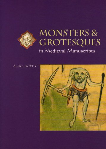 Monsters and Grotesques in Medieval Manuscripts   2002 edition cover