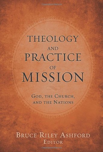 Theology and Practice of Mission God, the Church, and the Nations  2011 edition cover