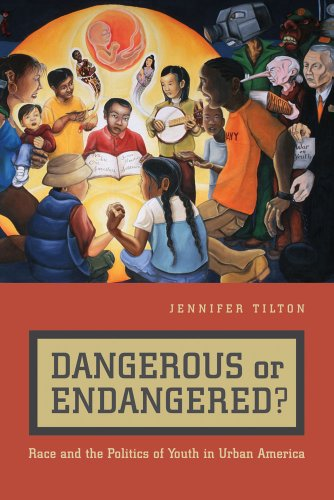 Dangerous or Endangered? Race and the Politics of Youth in Urban America  2010 edition cover