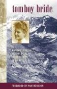 Tomboy Bride A Woman's Personal Account of Life in Mining Camps of the West 2nd 2001 (Revised) 9780871085122 Front Cover