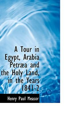 Tour in Egypt, Arabia Petrµa and the Holy Land, in the Years 1841-2  2009 edition cover