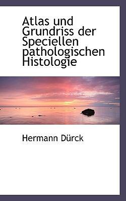 Atlas und Grundriss der Speciellen Pathologischen Histologie  2009 edition cover