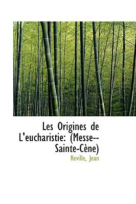 Origines de L'Eucharistie : (Messe--Sainte-Cène) N/A edition cover