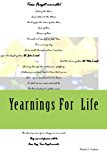 Yearnings for Life Short Collection of Poetry in the Shapes and Languages That Speak to Me N/A 9781484147122 Front Cover