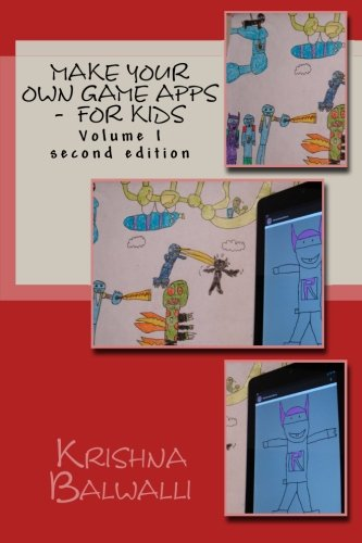 Make Your Own Game Apps - For Kids  N/A 9781484994122 Front Cover