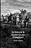 In Grave and Dark Clad Company An Anthology N/A 9781490326122 Front Cover