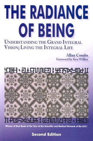 Radiance of Being Understanding the Grand Integral Vision; Living the Integral Life 2nd 2002 9781557788122 Front Cover