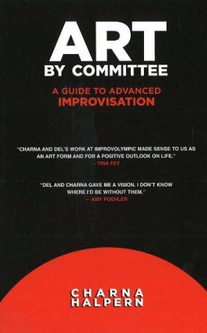 Art by Committee A Guide to Advanced Improvisation  2006 9781566081122 Front Cover