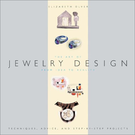 Art of Jewelry Design : From Idea to Reality 1st 2002 edition cover