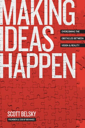 Making Ideas Happen Overcoming the Obstacles Between Vision and Reality  2010 edition cover