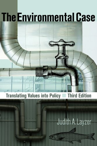 Environmental Case Translating Values into Policy 3rd 2012 (Revised) edition cover