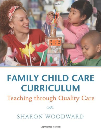 Family Child Care Curriculum Teaching through Quality Care N/A edition cover