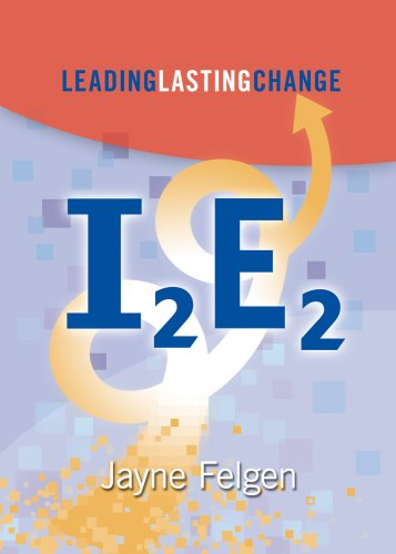 I2e2 Leading Lasting Change  2007 9781886624122 Front Cover