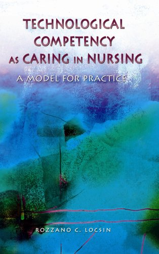 Technological Competency As Caring in Nursing A Model for Practice  2005 edition cover
