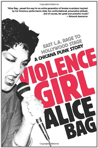 Violence Girl East L. A. Rage to Hollywood Stage, a Chicana Punk Story  2011 edition cover