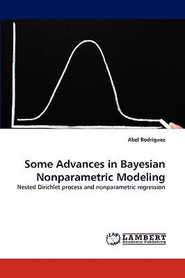 Some Advances in Bayesian Nonparametric Modeling N/A 9783838300122 Front Cover