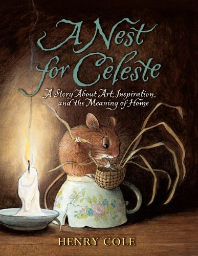 Nest for Celeste A Story about Art, Inspiration, and the Meaning of Home N/A edition cover