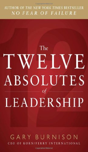 Twelve Absolutes of Leadership   2012 9780071787123 Front Cover