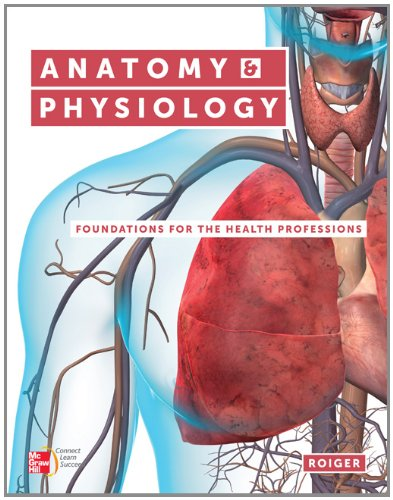 Anatomy and Physiology Foundations for the Health Professions  2013 edition cover