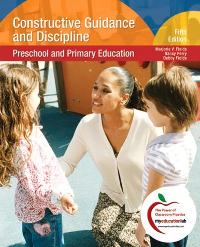 Constructive Guidance and Discipline Preschool and Primary Education (with MyEducationLab) 5th 2010 edition cover