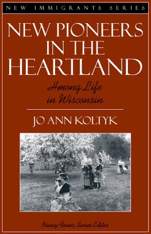 New Pioneers in the Heartland Hmong Life in Wisconsin  1998 edition cover