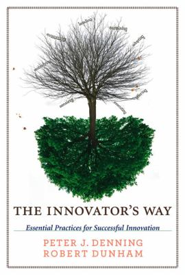 Innovator's Way Essential Practices for Successful Innovation  2012 9780262518123 Front Cover