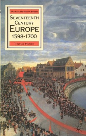 Seventeenth Century Europe 1598-1700 State, Conflict and the Social Order in Europe, 1598-1700 Revised 9780312040123 Front Cover