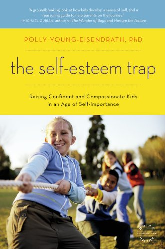 Self-Esteem Trap Raising Confident and Compassionate Kids in an Age of Self-Importance  2009 edition cover