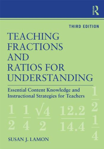 Teaching Fractions and Ratios for Understanding Essential Content Knowledge and Instructional Strategies for Teachers 3rd 2012 (Revised) 9780415886123 Front Cover